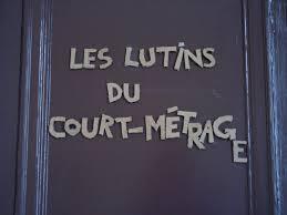 Przegląd francuskich filmów krótkometrażowych LES LUTINS  DU COURT METRAGE