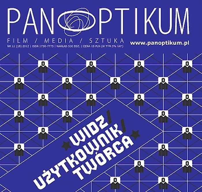 Panoptikum nr 11 (17) 2012  Widz – użytkownik – twórca
