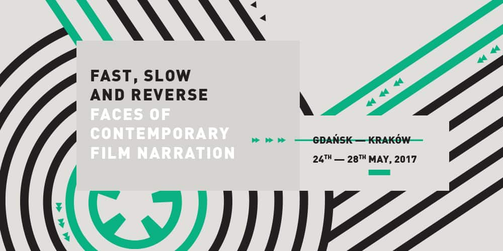 Międzynarodowa Filmoznawcza Konferencja Naukowa Fast, Slow & Reverse: Faces of Contemporary Film Narration