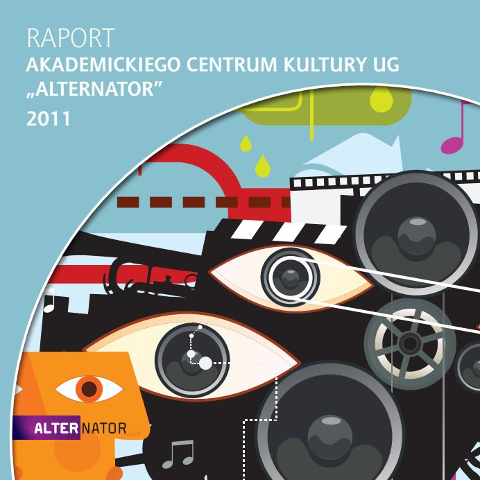 ack-alternator-raport-2011  Raport z działalności Akademickiego Centrum Kultury UG Alternator za rok 2011