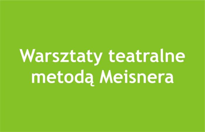 Warsztaty teatralne metodą Meisnera