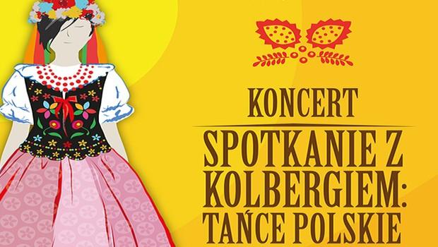 Spotkanie z Kolbergiem: tańce polskie