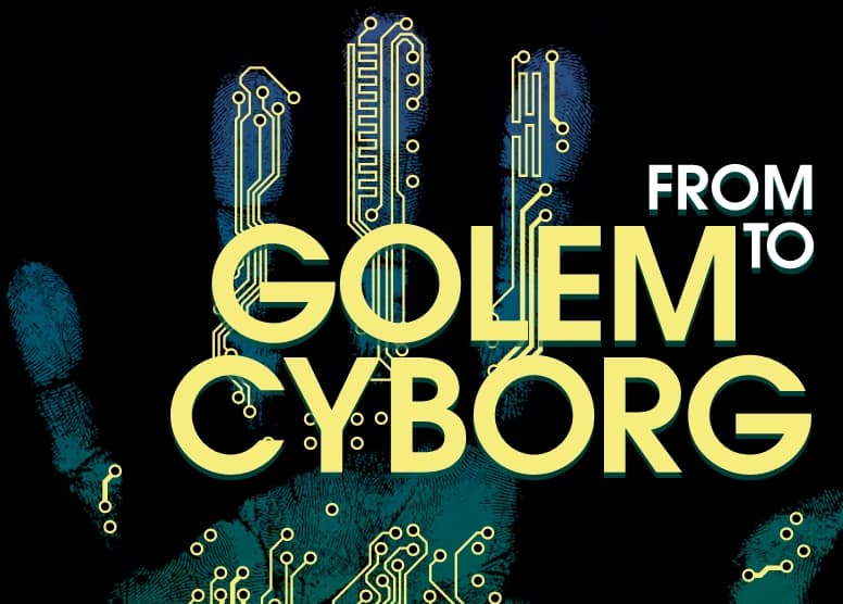From Golem to Cyborg: the Machine and the Human