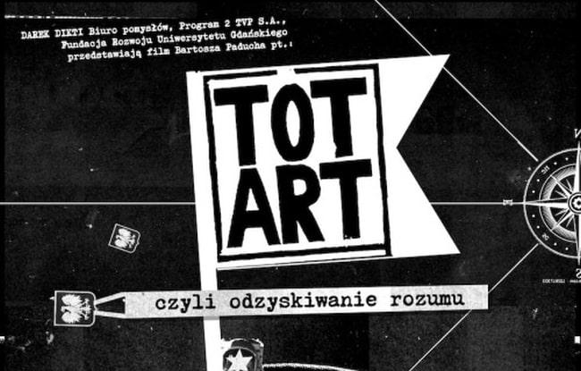 Dobre, bo polskie - Totart czyli odzyskiwanie rozumu + spotkanie z twórcami