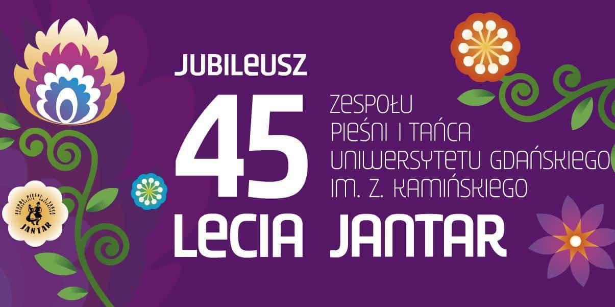 Jubileusz 45-lecia ZPiT UG JANTAR