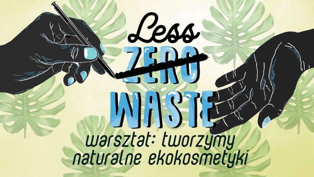 Warsztaty Less Waste - ekokosmetyki